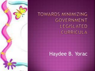 towards minimizing government legislated curricula