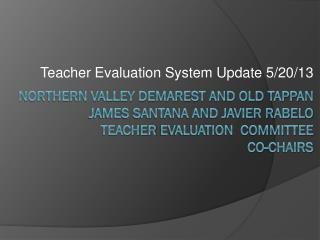 Northern Valley Demarest and Old Tappan James Santana and Javier rabelo Teacher  Evaluation  Committee  co-Chairs