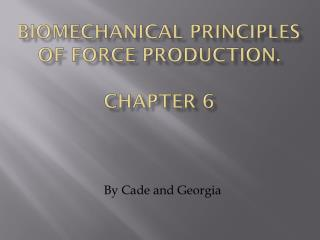 Biomechanical principles of force production. Chapter 6