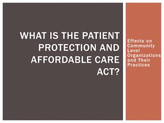What is the Patient Protection and Affordable Care Act?