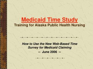 medicaid time study training for alaska public health nursing