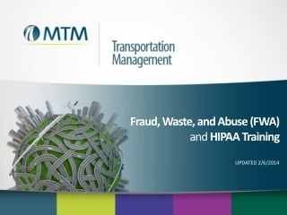 Fraud, Waste, and Abuse (FWA ) and  HIPAA Training UPDATED 2/6/2014