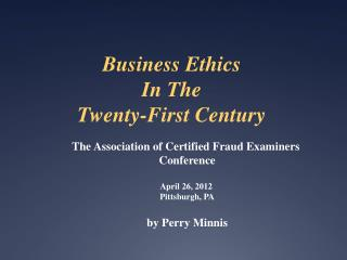 Business Ethics In The Twenty-First Century