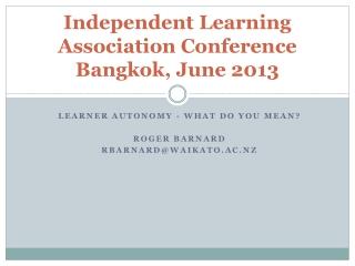 Independent  L earning Association Conference Bangkok, June 2013