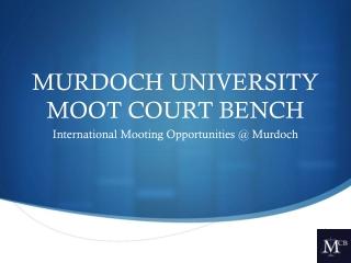 MURDOCH UNIVERSITY MOOT COURT BENCH