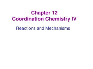 Chapter 12 Coordination Chemistry IV