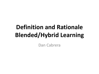 Definition and Rationale Blended/Hybrid Learning