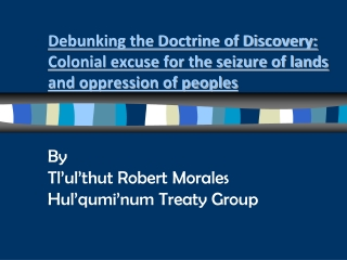 Debunking the Doctrine of Discovery:  Colonial excuse for the seizure of lands and oppression of peoples