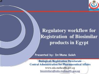 Regulatory workflow for  Registration  of  Biosimilar  products in Egypt