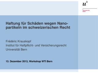 Haftung für Schäden wegen Nano-partikeln im schweizerischen Recht