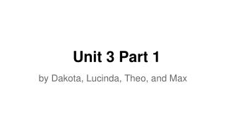 Unit 3 Part 1