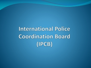 International Police  Coordination Board  (IPCB)