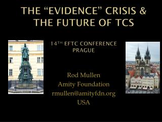 """The """"Evidence"""" Crisis & the future of TCs 14 th  EFTC  CONFERENCE PRAGUE"""