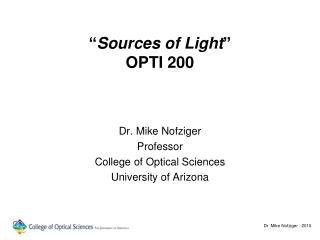 � Sources of Light � OPTI 200