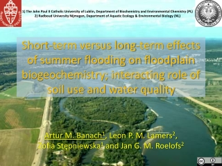 Short-term versus long-term effects of summer flooding on floodplain biogeochemistry; interacting role of soil use and