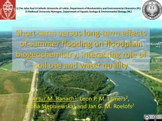 Short-term versus long-term effects of summer flooding on floodplain biogeochemistry; interacting role of soil use and