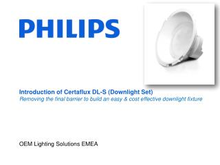 Introduction of  Certaflux  DL -S  (Downlight Set) Removing the final barrier to build an easy & cost effective downlig