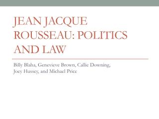 Jean Jacque Rousseau: Politics and Law