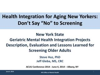 "Health Integration for Aging New Yorkers : Don't Say "" No "" to Screening New York State"
