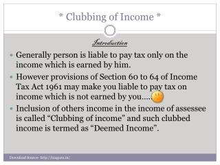 * Clubbing of Income *