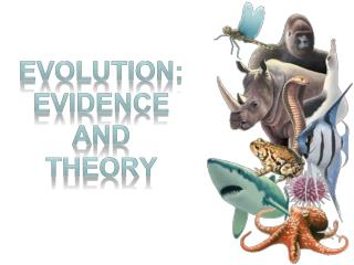 Evolution: Evidence  and Theory