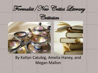 Formalist/New Critics Literary Criticism