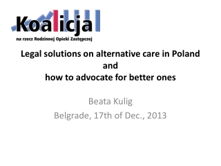 Legal  solutions on alternative care in Poland  and how to advocate for better ones