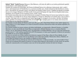 """Rafael """"Rafa"""" Nadal Parera  (Manacor, Islas Baleares, 3 de junio de 1986) es un tenista profesional español, actual núm"""