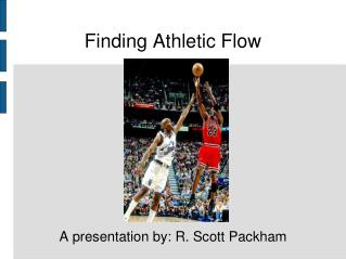 Finding Athletic Flow