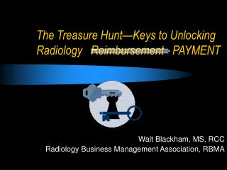 the treasure hunt keys to unlocking radiology   reimbursement   payment