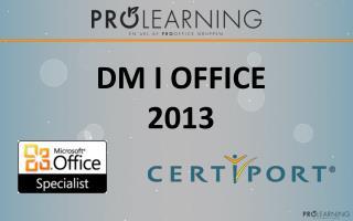 DM I OFFICE 2013