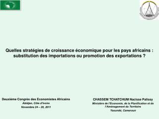 Quelles stratégies de croissance économique pour les pays africains : substitution des importations ou promotion des ex