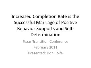 Increased Completion Rate is the Successful Marriage of Positive Behavior Supports and Self- Determination