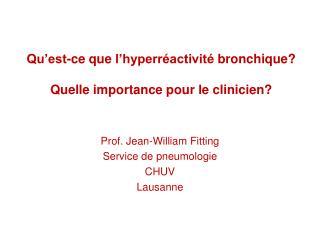 Qu'est-ce que l'hyperréactivité bronchique ? Quelle  importance pour le  clinicien ?