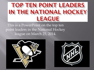 Top Ten Point Leaders in The National Hockey League