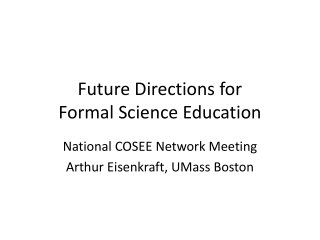 Future Directions for  Formal Science Education