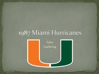 1987 Miami Hurricanes