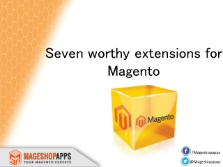 Seven worthy extensions for Magento