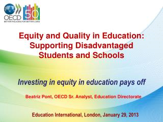 Equity and Quality in Education:  Supporting Disadvantaged  Students and Schools