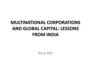 MULTINATIONAL CORPORATIONS AND GLOBAL CAPITAL: LESSONS FROM INDIA