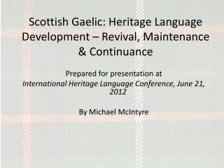 Scottish Gaelic: Heritage Language Development – Revival, Maintenance & Continuance