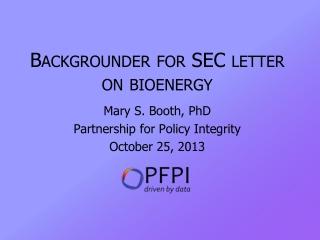 Backgrounder for SEC letter on bioenergy