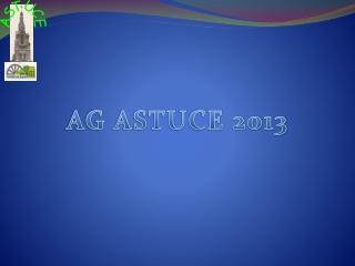 AG ASTUCE 2013