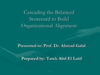 Cascading the Balanced Scorecard to Build Organizational Alignment