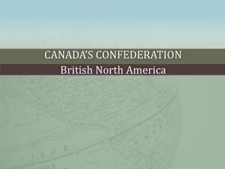 Canada�s Confederation