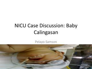 NICU Case Discussion: Baby Calingasan