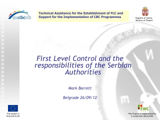 First Level Control and the responsibilities of the Serbian Authorities  Mark Barrett Belgrade 26/09/12