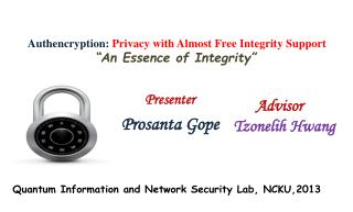 "Authencryption: Privacy  with Almost Free Integrity  Support ""An  Essence of Integrity"""