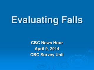 Evaluating Falls