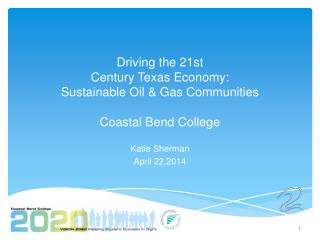 Driving  the  21st Century Texas Economy: Sustainable Oil & Gas  Communities Coastal Bend College